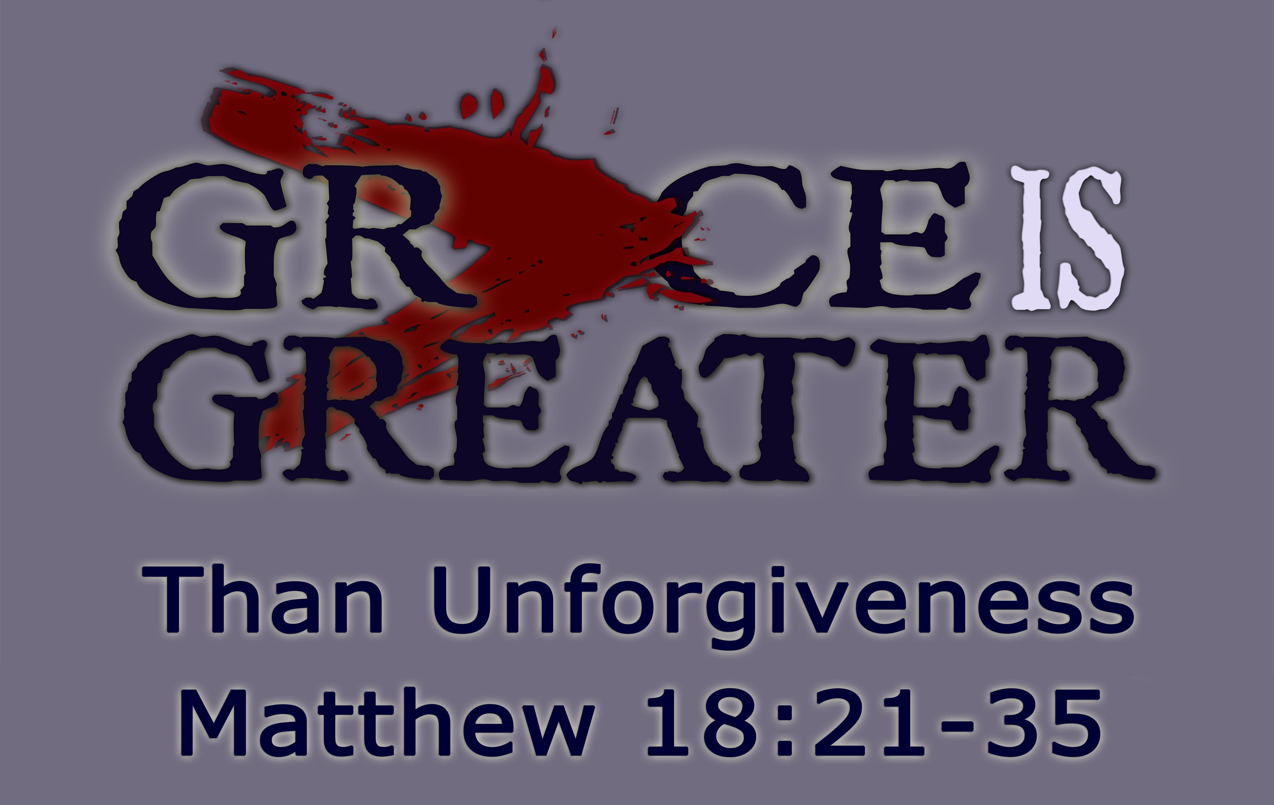 Than Unforgiveness