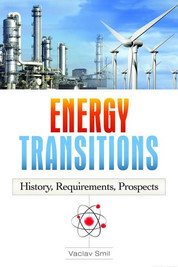Vaclav Smil - Energy Transitions