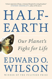 Edward O. Wilson - Half-Earth, Our Planet's Fight for Life