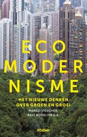 Marco Visscher, Hidde Boersma - Ecomodernisme, het nieuwe denken over groen en groei