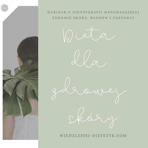 """Webinar """"Dieta dla zdrowej skóry"""""""