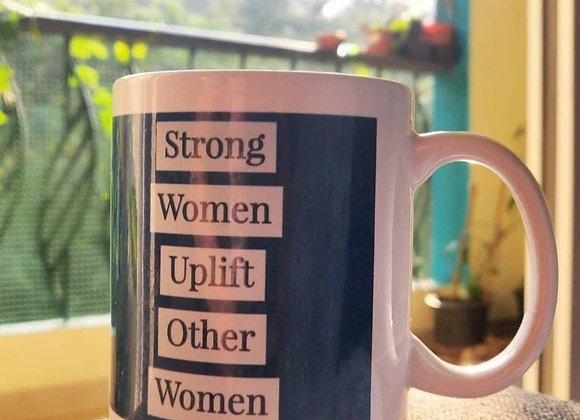 Strong Women Uplift Other Women - Mug
