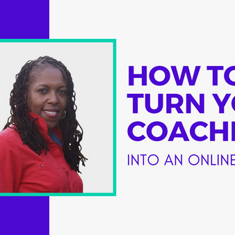 How to Turn Your Coaching Into an Online Course