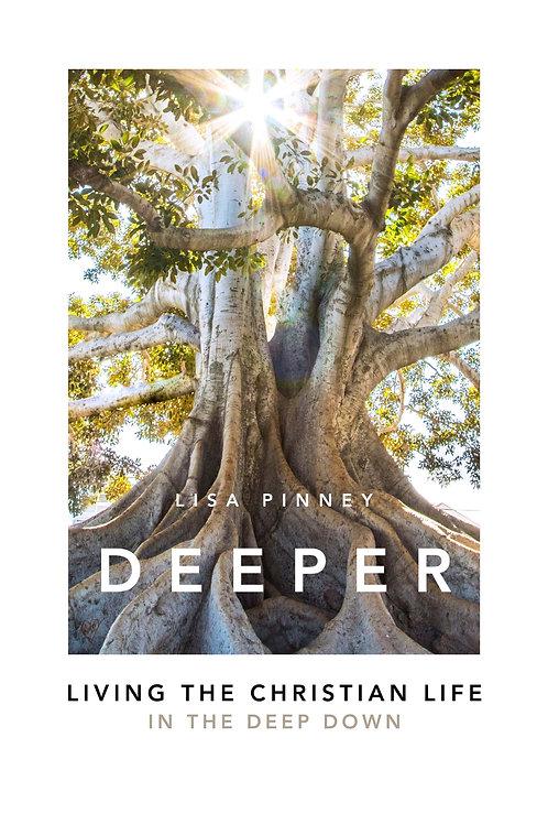 Deeper Living The Christian Life inThe Deep Down ebook