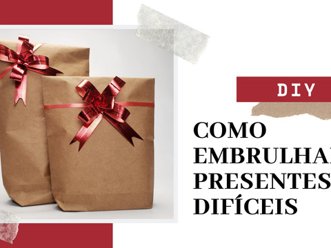 DIY | Como embrulhar presentes difíceis