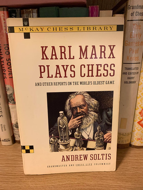 Karl Marks plays chess. Andrew Soltis.