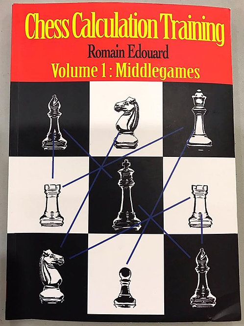 "Romain Edouard ""Chess Calculation Training, Vol. I: Middlegames"""