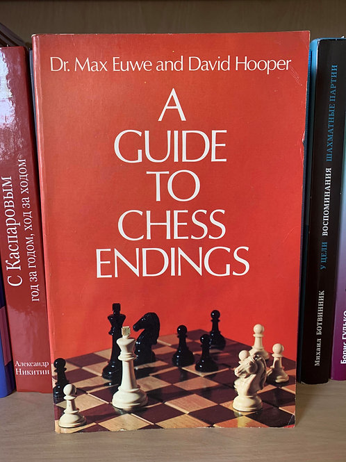 A Guide to chess endings. Dr. Max Euwe and David Hooper.