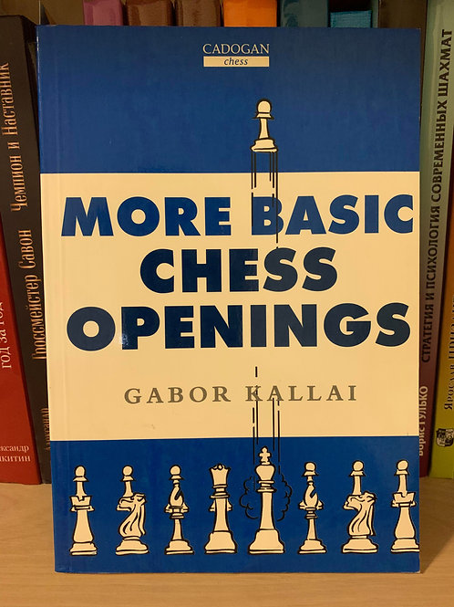 More basic chess openings. Gabor Kallai
