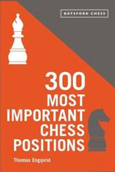 """""""300 Most important chess positions"""" Thomas Engqvist"""