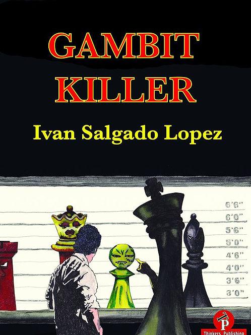 """""""Gambit Killer"""" by Ivan Lopez Salgado"""