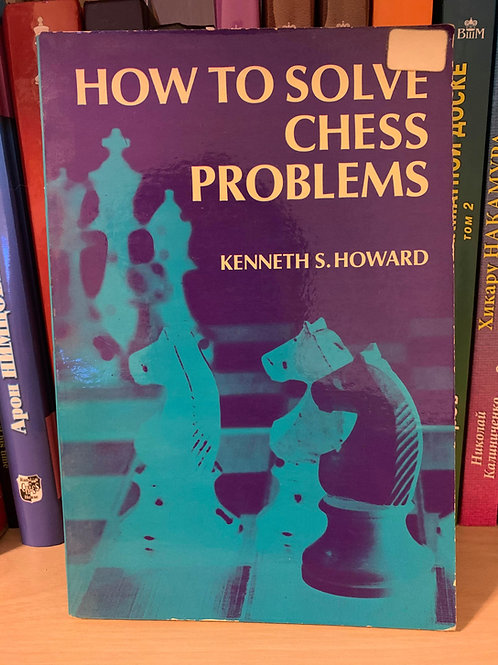 How to solve chess problems. Howard.