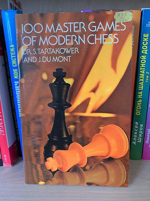 100 Master games of modern chess. S. Tartakower