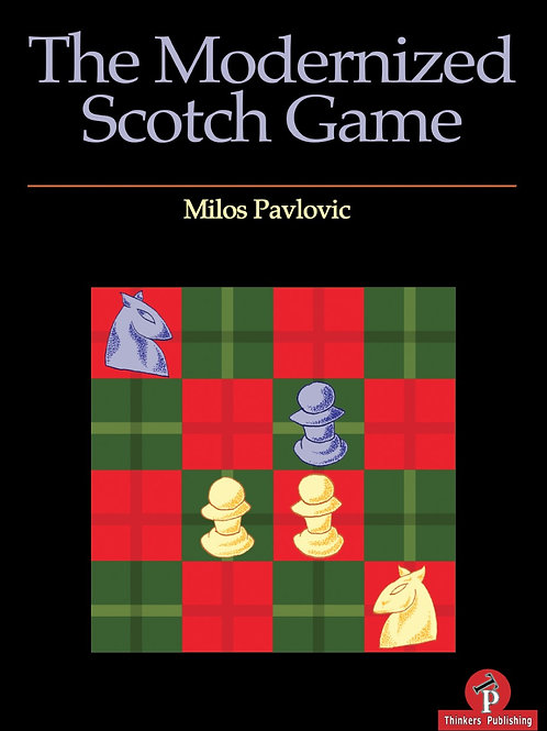 Milos Pavlovic – The Modernized Scotch Game – A Complete Repertoire for White