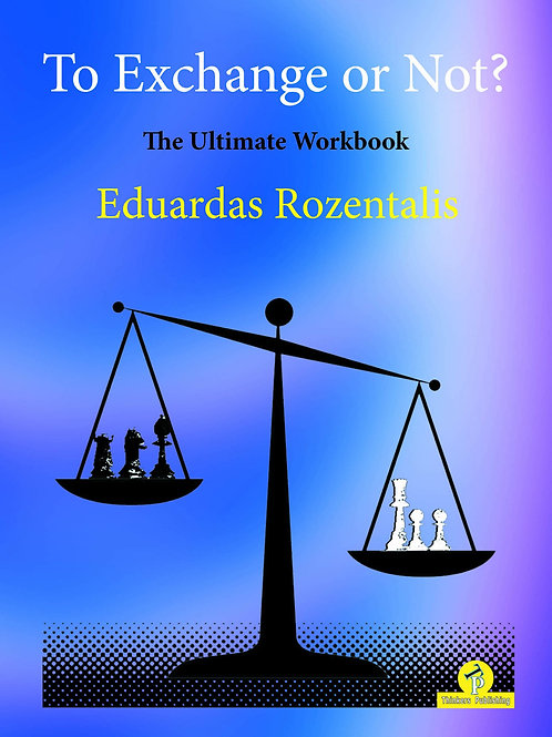 Eduardas Rozentalis – To Exchange or Not? The Ultimate Workbook