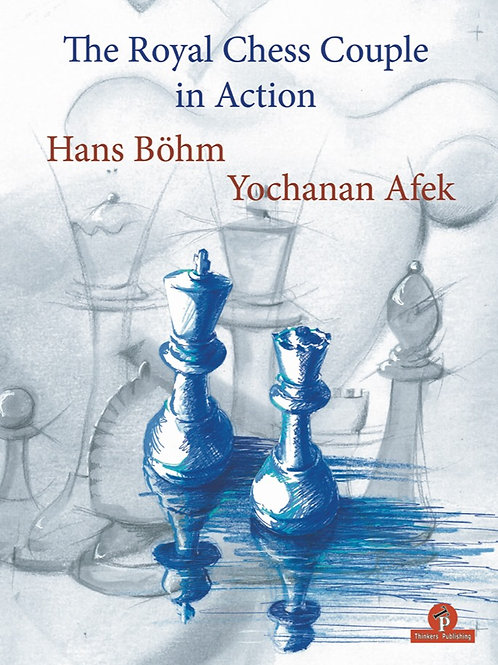"Hans Bôhm and Afek Yochanan ""The Royal Chess Couple in Action"""