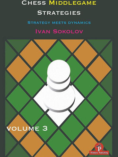Ivan Sokolov – Chess Middlegame Strategies, Vol. 3