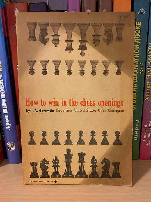 How to win in the chess openings. I.A. Horowitz