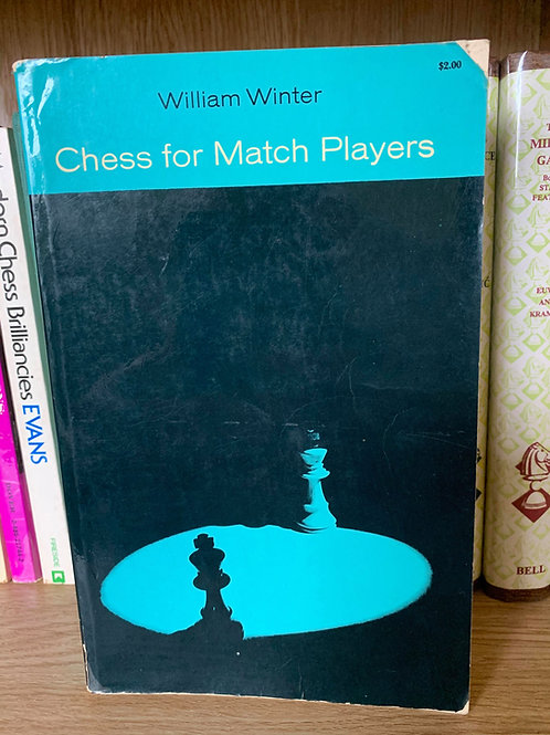 CHESS FOR MATCH PLAYERS. WILLIAM WINTER.