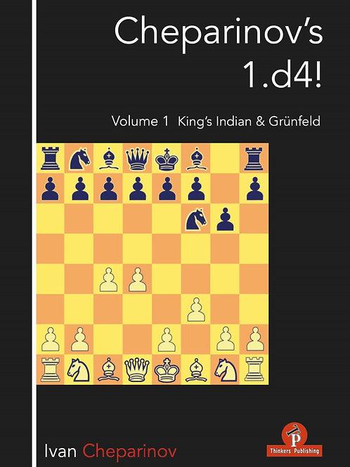 Ivan Cheparinov – Cheparinov's 1.d4! – Vol.1 – King's Indian & Grünfeld