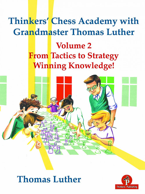Thinkers' Chess Academy with GM Thomas Luther - Volume 2