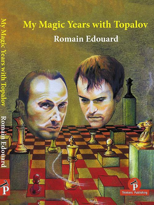 """My Magic Years with Topalov"" by  Romain Edouard"