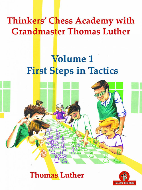 Thomas Luther – Thinkers' Chess Academy with Grandmaster Thomas Luther – Volume