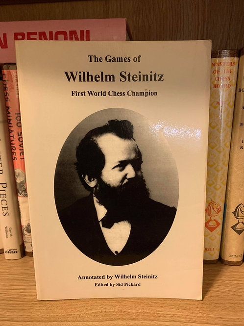 The Games of Wilhelm Steinitz. First World Champion.