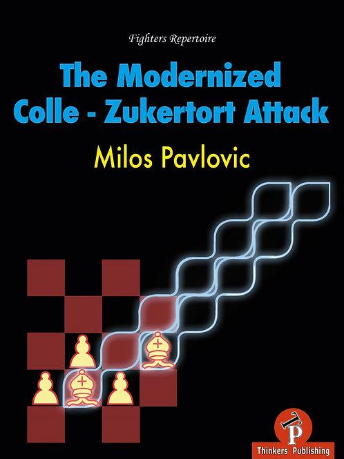 "Milos Pavlovic ""The Modernized Colle-Zukertort Attack: Fighters Repertoire"""