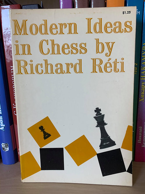 Modern ideas in chess by Richard Reti