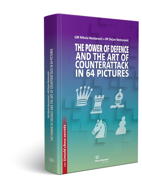 THE POWER OF DEFENCE AND THE ART OF COUNTERATTACK IN 64 PICTURES - N. Nestorovic