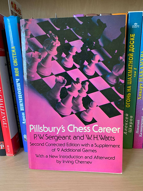 Pillsbury's chess career. P.W. Sergeant and W.H Watts