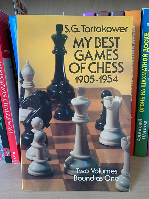 My best games of chess 1905-1954(two volumes bound as one) by S.G.Tartakower