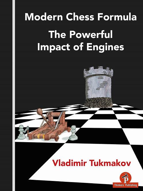 Vladimir Tukmakov – Modern Chess Formula – The Powerful Impact of Engines