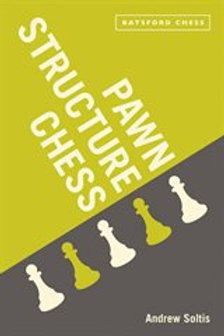 """Pawn structure chess"" Andrew Soltis"