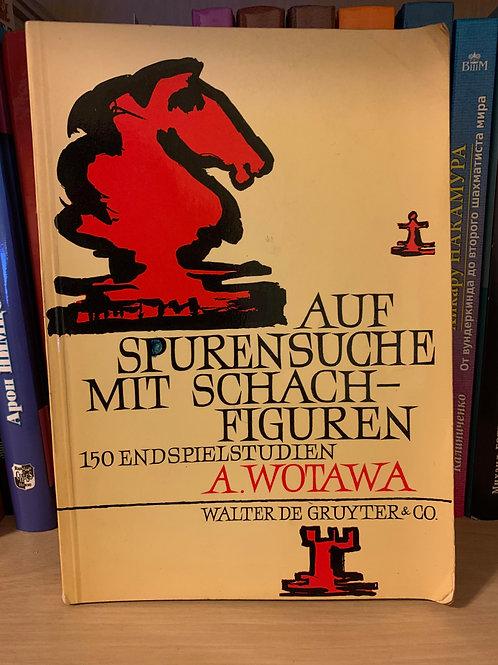 Auf Spurensuche mit schach-figuren. A. Wotawa