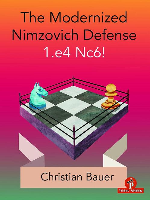 The Modernized Nimzovich 1.e4 Nc6! – A Complete Repertoire for Black