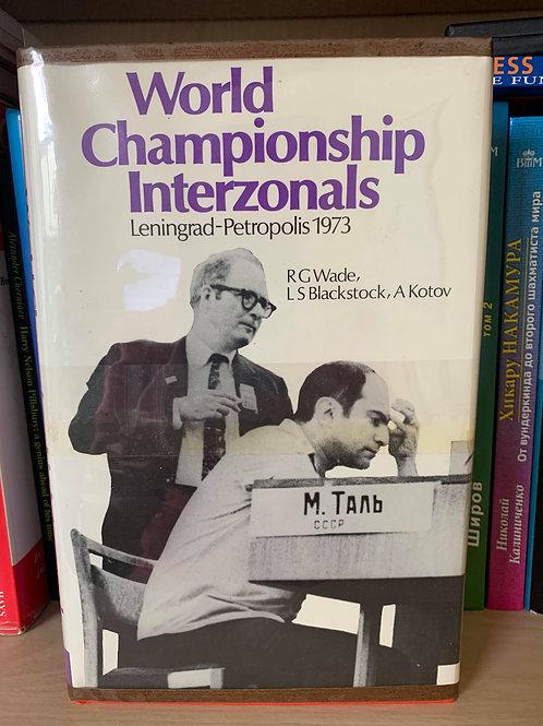 WORLD CHAMPIONSHIP INTERZONALS. LENINGRAD-PETROPOLIS 1973. R.G. WADE, A. KOTOV.