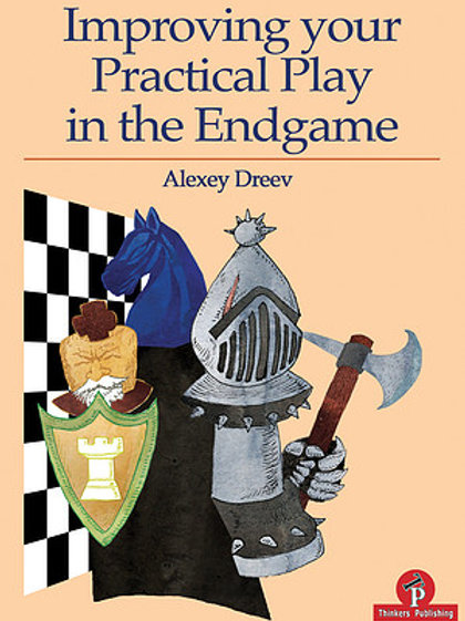 Improve Your Practical Play in the Endgame by Alexey Dreev