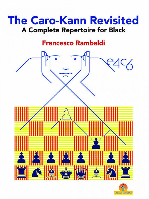Francesco Rambaldi – The Caro-Kann Revisited: A Complete Repertoire for Black