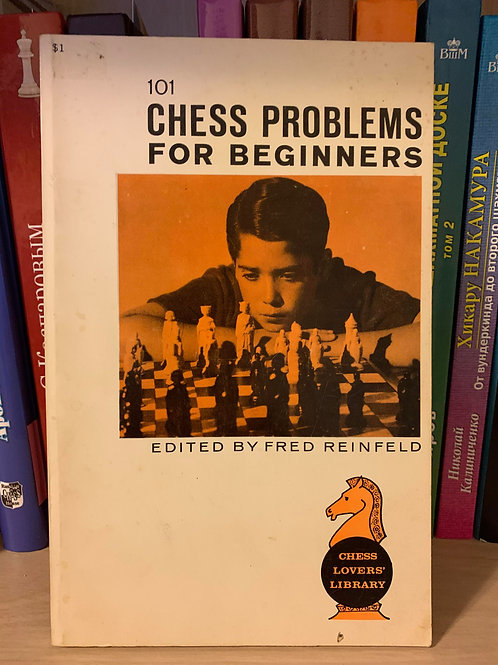Chess problems for beginners. Fred Reinfeld.