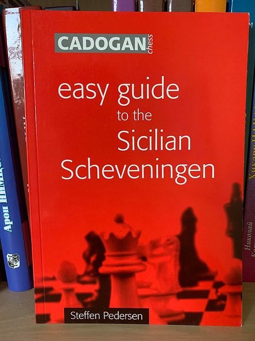 Easy guide to the Sicilian Scheveningen. Steffen Pedersen.