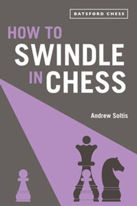 """""""How to swindle in chess"""" Andrew Soltis"""