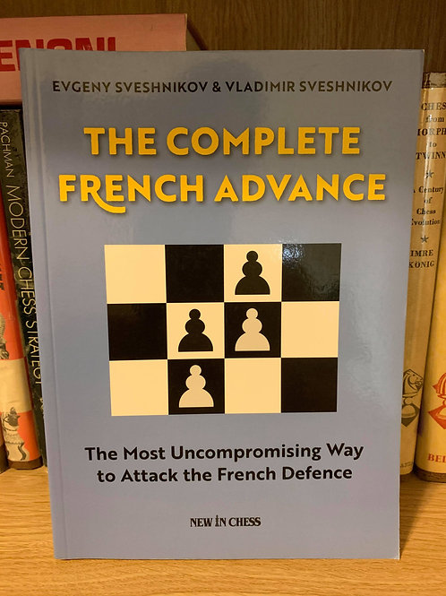 The Complete French Advance by Evgeny and Vladimir Sveshnikov