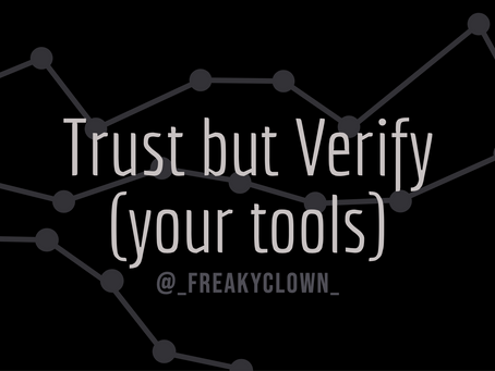 Trust but verify (your tools)