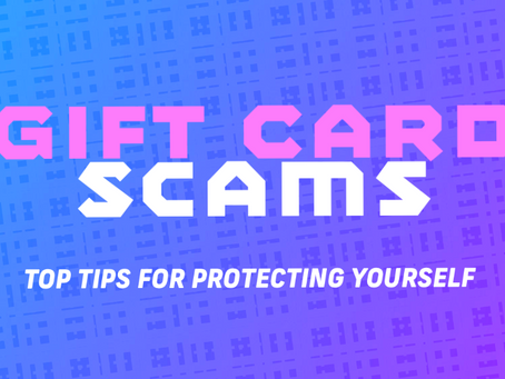 Gift card scams: top tips for protecting yourself