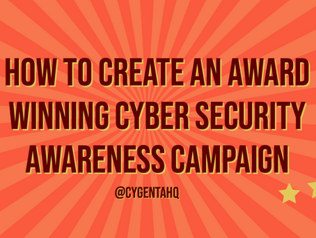 How to create an award-winning cyber security awareness campaign
