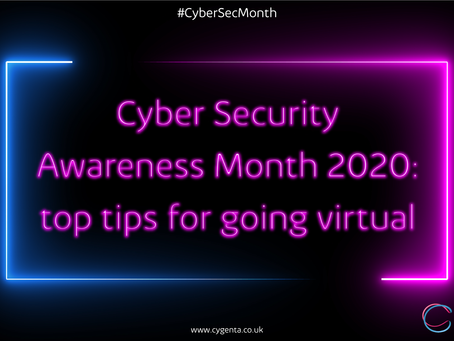 Cyber Security Awareness Month 2020: top tips for going virtual
