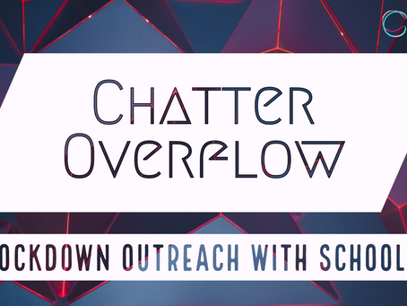 Chatter Overflow: Lockdown Outreach with Schools