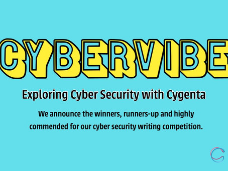 CyberVibe: the Cygenta Cyber Security Writing Competition